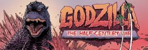 IDW's Godzilla The Half Century War